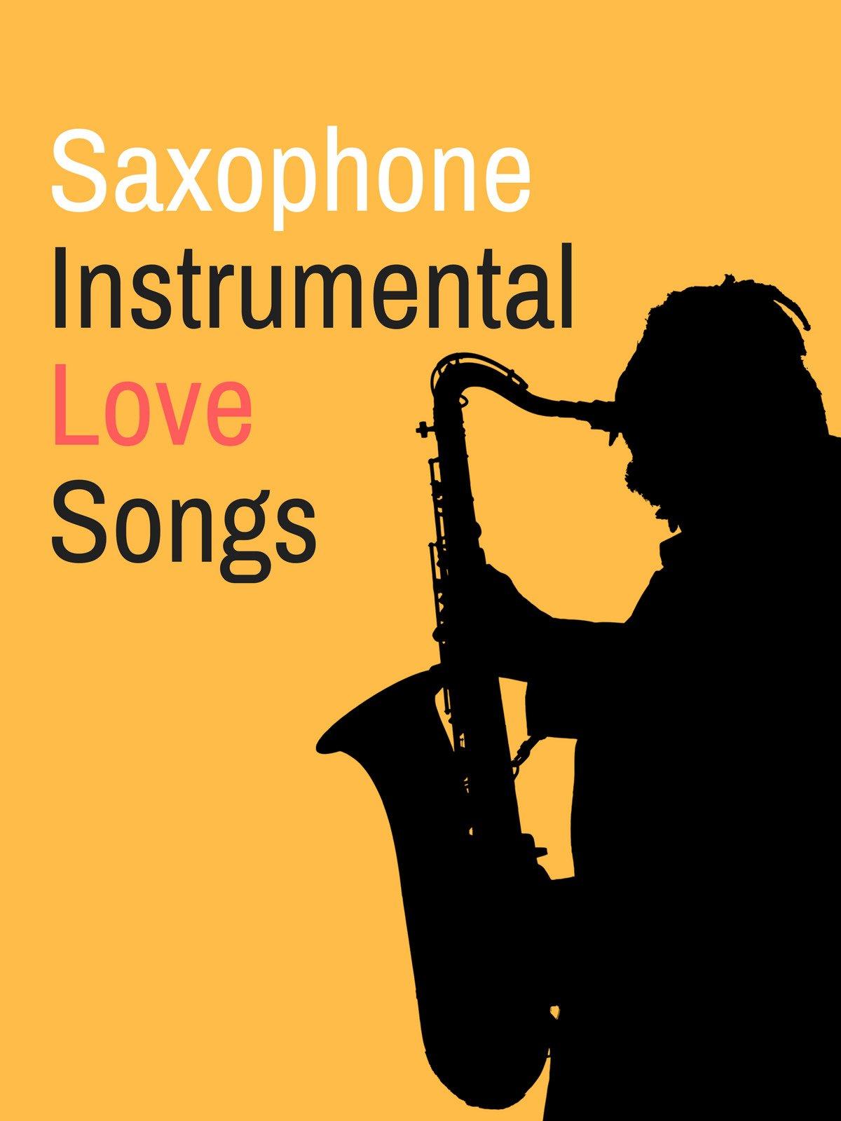 Saxophone Instrumental Love Songs