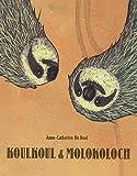 echange, troc Anne-Catherine De Boel - Koulkoul & Molokoloch