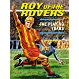 Roy of the Rovers: The Playing Yearsby Colin Jarman