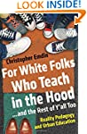 For White Folks Who Teach in the Hood...