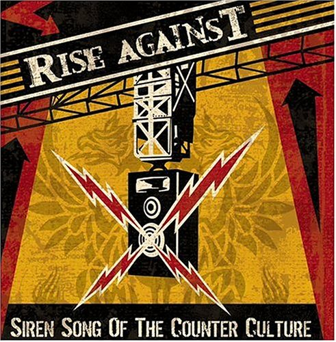 Siren Song's of a Counter Culture by Rise Against
