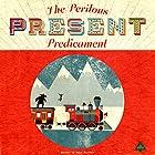The Perilous Present Predicament: The Lost Bookshop, Book 3 Hörbuch von Adam Maxwell Gesprochen von: Janine Haynes