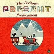 The Perilous Present Predicament: The Lost Bookshop, Book 3 | Adam Maxwell