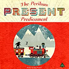 The Perilous Present Predicament: The Lost Bookshop, Book 3 Audiobook by Adam Maxwell Narrated by Janine Haynes