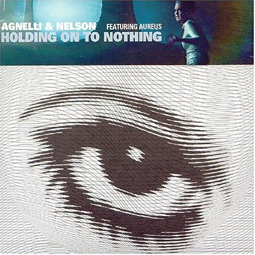 Agnelli & Nelson - Holding Onto Nothing, Pt. 1 - Zortam Music