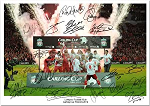 Liverpool Carling Cup Winners 2012 Squad Team Signed Autograph Photo A4 12x8 Inches Print Poster Gerrard Carragher King Kenny Dalglish Craig Bellamy Dirk Kuyt