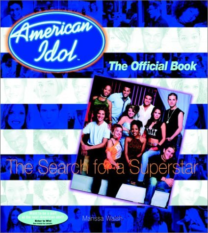 american-idol-the-search-for-a-superstar-the-official-book-by-marissa-walsh-2002-08-27
