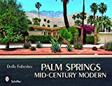 img - for Palm Springs Mid-Century Modern[PALM SPRINGS MID CENTURY MODER][Hardcover] book / textbook / text book