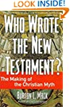 Who Wrote the New Testament?: The Mak...