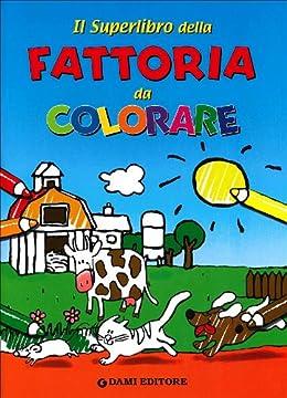 Cover Il superlibro della fattoria da colorare