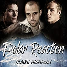 Polar Reaction Audiobook by Claire Thompson Narrated by Josh Walker