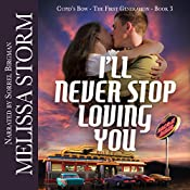 I'll Never Stop Loving You: Cupid's Bow, Book 3 | Melissa Storm