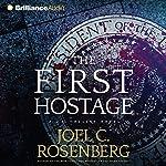 The First Hostage: J. B. Collins, Book 2 | Joel C. Rosenberg