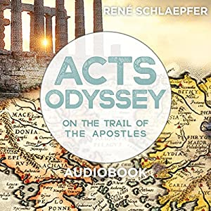 Acts Odyssey: On the Trail of the Apostles Audiobook