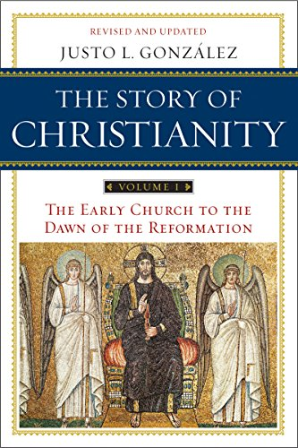 Download The Story of Christianity: Volume 1: The Early Church to the Dawn of the Reformation