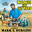 Dog Daze and Cat Naps: A Vet Student's Odyssey Audiobook by Mark E. Burgess Narrated by Guy Williams