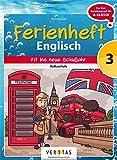 Englisch Ferienhefte - Volksschule: 3. Klasse - Fit für die 1. Klasse HS, NMS, AHS: Ferienheft