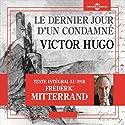 Le dernier jour d'un condamné Hörbuch von Victor Hugo Gesprochen von: Frédéric Mitterrand