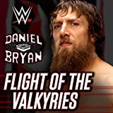Flight Of The Valkyries (Daniel Bryan)