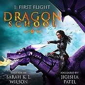 Dragon School: First Flight (Volume 1)   [Sarah K. L. Wilson]