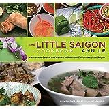 Little Saigon Cookbook: Vietnamese Cuisine And Culture In Southern California's Little Saigon