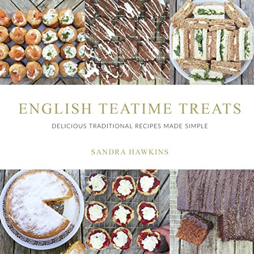 English Teatime Treats: Delicious Traditional Recipes Made Simple English Cakes