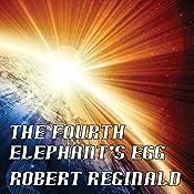 The Fourth Elephant's Egg: The Hypatomancer's Tale, Book 3   Robert Reginald