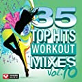 35 Top Hits, Vol. 10 - Workout Mixes (Unmixed Workout Music Ideal for Gym, Jogging, Running, Cycling, Cardio and Fitness)