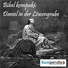 Bibel kompakt: Daniel in der Löwengrube Hörbuch von Alessandro Dallmann Gesprochen von: Michael Freio Haas