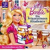 Barbie : Die Prinzessinnen Akademie - Das Liederalbum