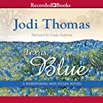 Texas Blue: A Whispering Mountain Novel, Book 5 (       UNABRIDGED) by Jodi Thomas Narrated by Linda Stephens
