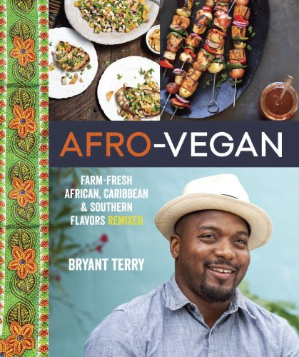 Afro-Vegan: Farm-Fresh African, Caribbean, and Southern Flavors Remixed image