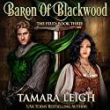 Baron of Blackwood: The Feud, Book 3 Audiobook by Tamara Leigh Narrated by Mary Sarah Agliotta