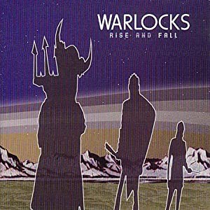 Warlocks - Rise and Fall