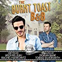 The Burnt Toast B&B: A Bluewater Bay Novel Audiobook by Heidi Belleau, Rachel Haimowitz Narrated by Dorian Bane, Tobias Silversmith