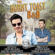 The Burnt Toast B&B: A Bluewater Bay Novel | Heidi Belleau, Rachel Haimowitz