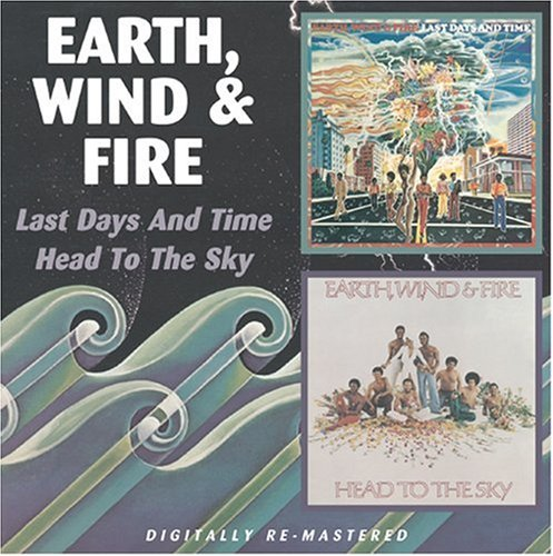 Earth Wind & Fire - Last Days and Time/Head to the Sky - Zortam Music