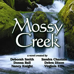 Mossy Creek | [Deborah Smith, Sandra Chastain, Debra Dixon]