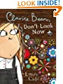 Clarice Bean: Clarice Bean, Don't Look Now