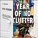 Year of No Clutter: A Memoir Audiobook by Eve O. Schaub Narrated by Callie Beaulieu