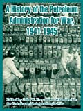 img - for History of the Petroleum Administration for War, 1941-1945, A book / textbook / text book