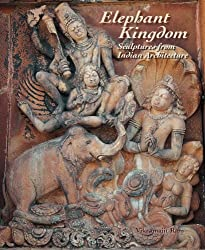 Elephant Kingdom- Sculptures from Indian Architecture