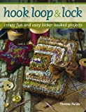 Hook, Loop n Lock: Create Fun and Easy Locker Hooked Projects