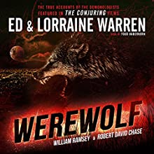 Werewolf: Ed & Lorraine Warren, Book 5 | Livre audio Auteur(s) : Ed Warren, Lorraine Warren, Robert David Chase, William Ramsey Narrateur(s) : Todd Haberkorn