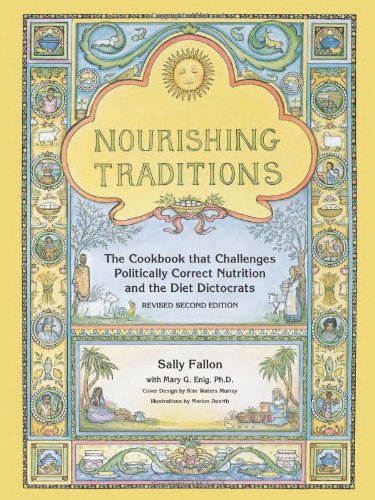 Nourishing Traditions: The Cookbook that Challenges Politically Correct Nutrition and the Diet Dictocrats by Sally Fallon, Mary Enig