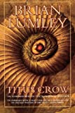 Titus Crow, Volume 1: The Burrowers Beneath; The Transition of Titus Crow (Titus Crow Omnibus) (0312868677) by Lumley, Brian