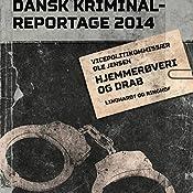 Hjemmerøveri og drab (Dansk Kriminalreportage 2014) | Ole Jensen