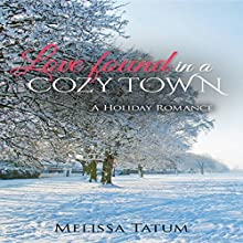 Love Found in a Cozy Town: A Holiday Romance, Vol. 2 Audiobook by Melissa Tatum Narrated by Skyler Morgan