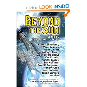 Beyond the Sun by Bryan Thomas Schmidt, Nancy Kress, Kristine Kathryn Rusch and Robert Silverberg