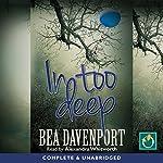 In Too Deep | Bea Davenport
